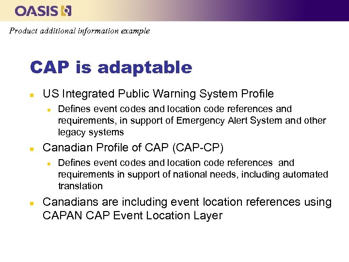Product additional information example CAP is adaptable n US Integrated Public Warning System Profile