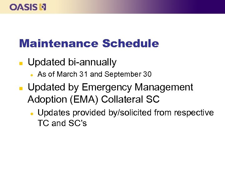 Maintenance Schedule n Updated bi-annually l n As of March 31 and September 30