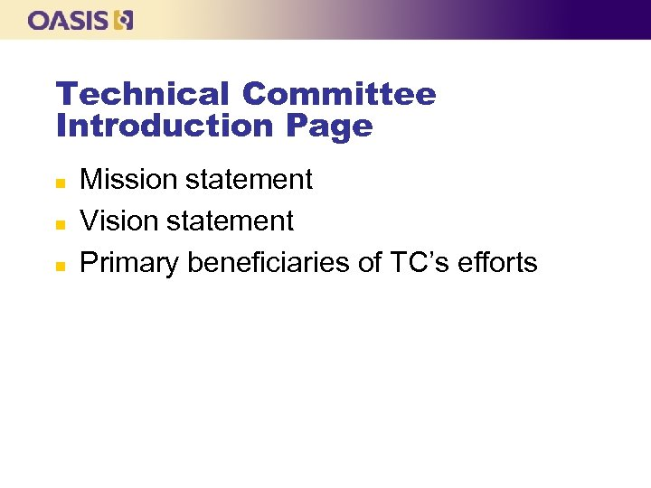 Technical Committee Introduction Page n n n Mission statement Vision statement Primary beneficiaries of