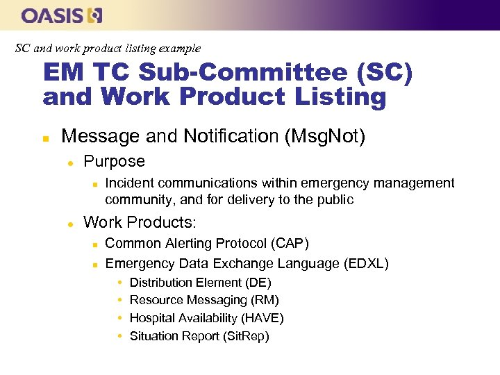 SC and work product listing example EM TC Sub-Committee (SC) and Work Product Listing