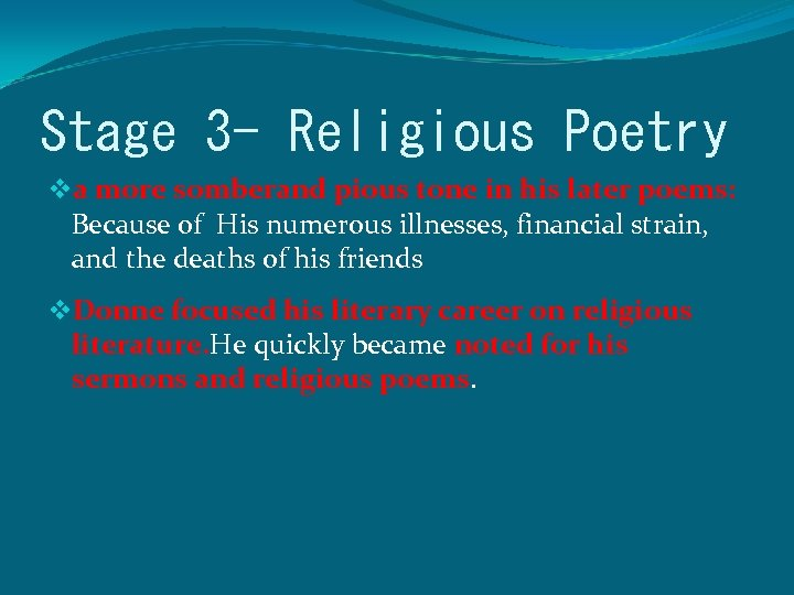 Stage 3 - Religious Poetry va more somberand pious tone in his later poems: