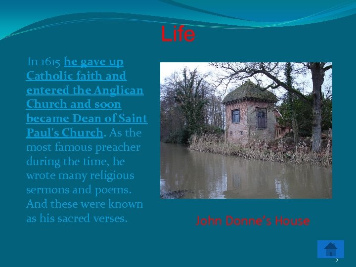 Life In 1615 he gave up Catholic faith and entered the Anglican Church and