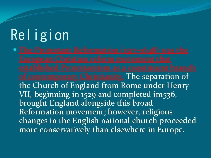 Religion The Protestant Reformation (1517– 1648) was the European Christian reform movement that established