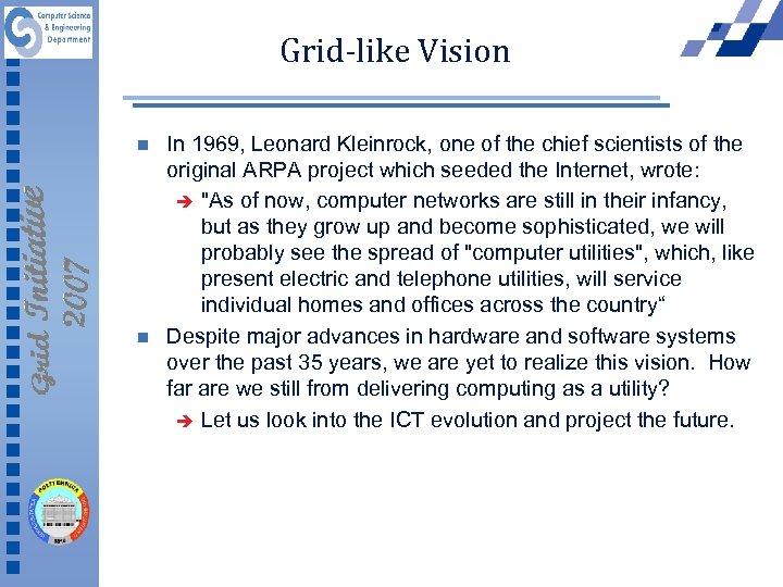 Grid-like Vision n n In 1969, Leonard Kleinrock, one of the chief scientists of