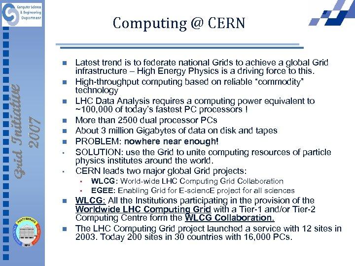 Computing @ CERN n n n • • Latest trend is to federate national