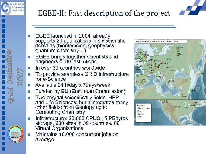 EGEE-II: Fast description of the project n n n n n EGEE launched in