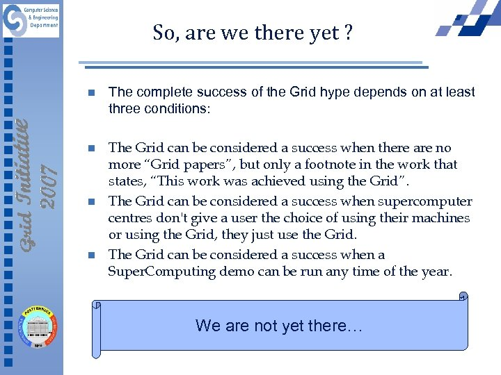 So, are we there yet ? n The complete success of the Grid hype