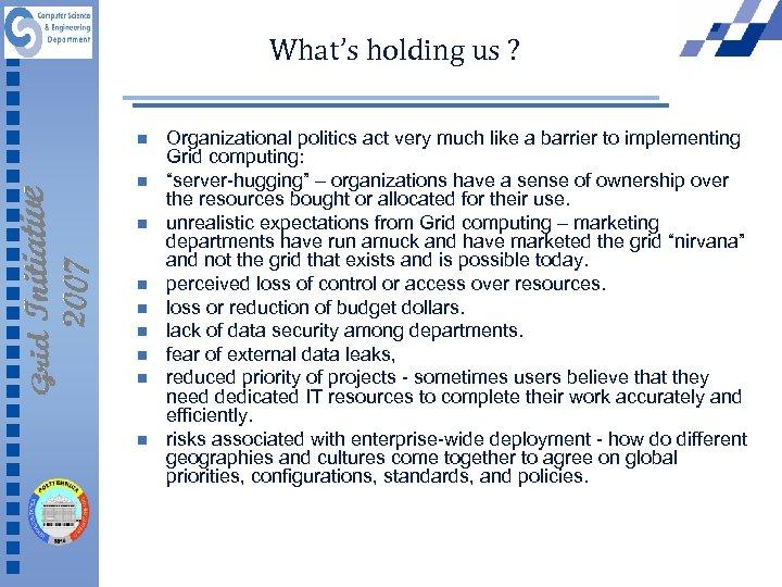 What's holding us ? n n n n n Organizational politics act very much