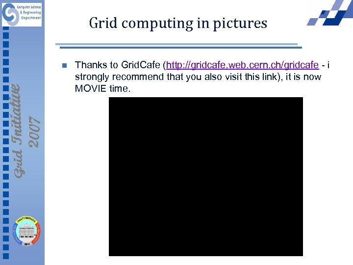 Grid computing in pictures n Thanks to Grid. Cafe (http: //gridcafe. web. cern. ch/gridcafe