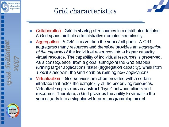 Grid characteristics n n n Collaboration - Grid is sharing of resources in a