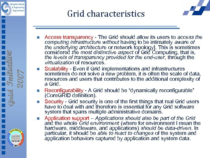 Grid characteristics n n n Access transparency - The Grid should allow its users