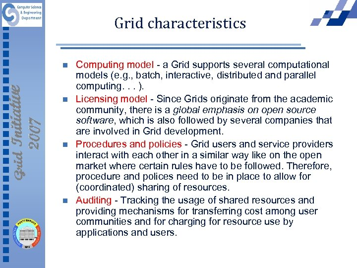Grid characteristics n n Computing model - a Grid supports several computational models (e.