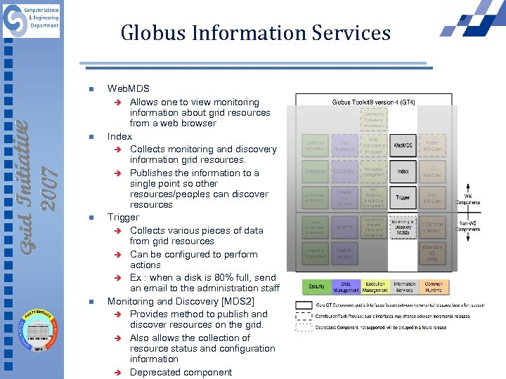 Globus Information Services n n Web. MDS è Allows one to view monitoring information