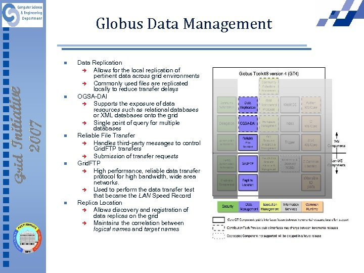 Globus Data Management n n n Data Replication è Allows for the local replication
