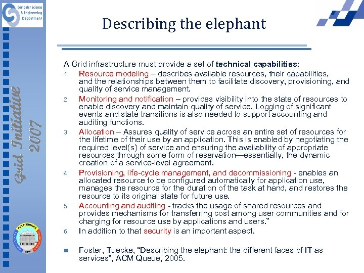 Describing the elephant A Grid infrastructure must provide a set of technical capabilities: 1.