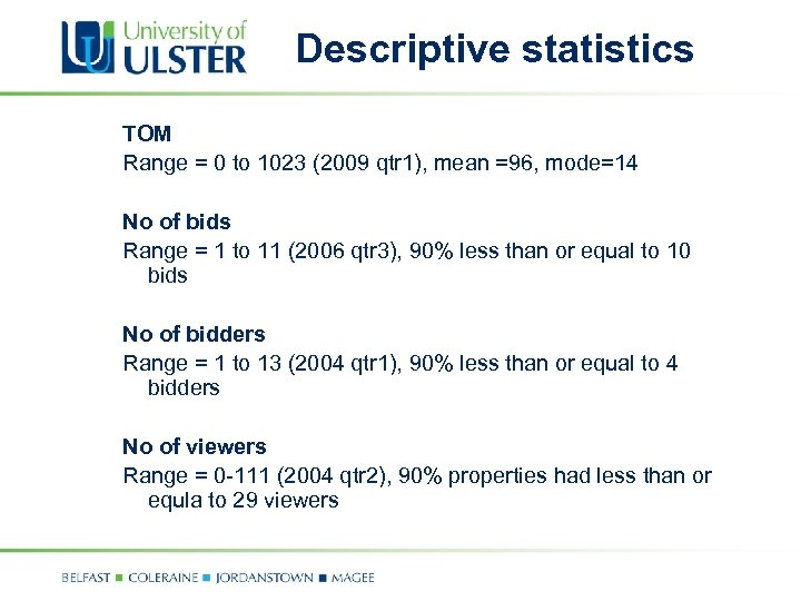 Descriptive statistics TOM Range = 0 to 1023 (2009 qtr 1), mean =96, mode=14