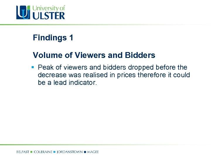 Findings 1 Volume of Viewers and Bidders § Peak of viewers and bidders dropped