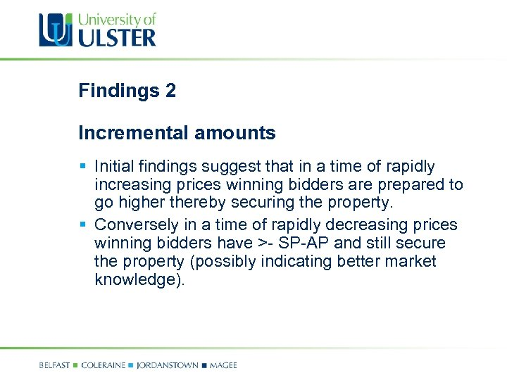 Findings 2 Incremental amounts § Initial findings suggest that in a time of rapidly
