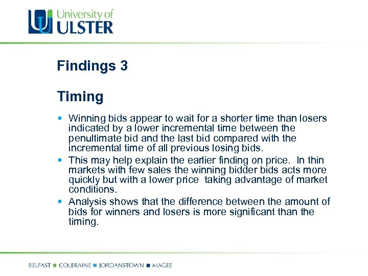 Findings 3 Timing § Winning bids appear to wait for a shorter time than