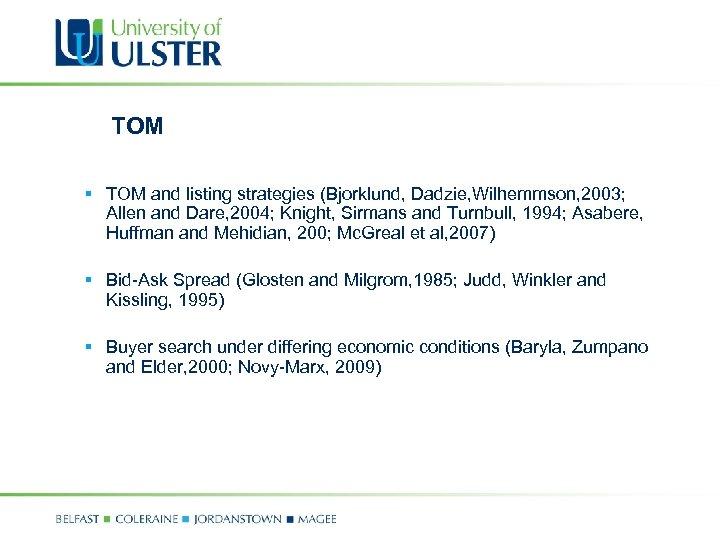 TOM § TOM and listing strategies (Bjorklund, Dadzie, Wilhemmson, 2003; Allen and Dare, 2004;
