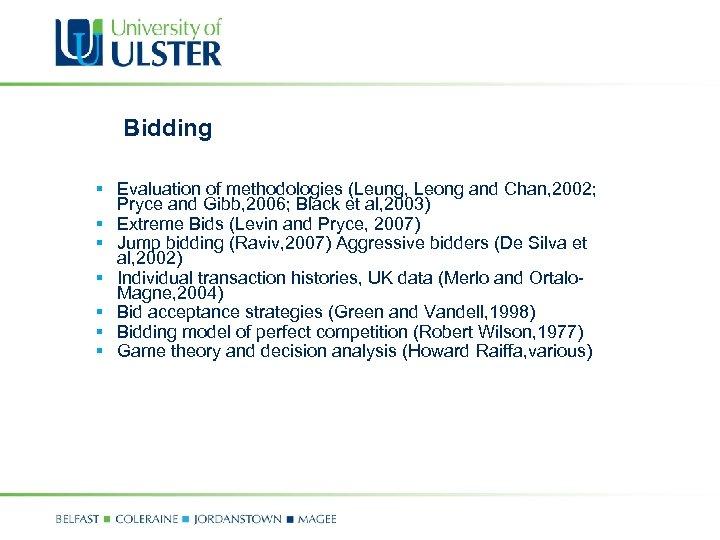 Bidding § Evaluation of methodologies (Leung, Leong and Chan, 2002; Pryce and Gibb, 2006;