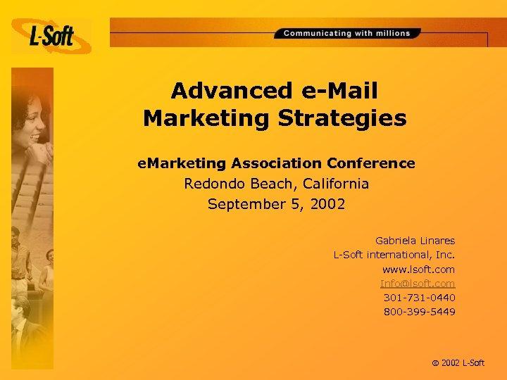 Advanced e-Mail Marketing Strategies e. Marketing Association Conference Redondo Beach, California September 5, 2002