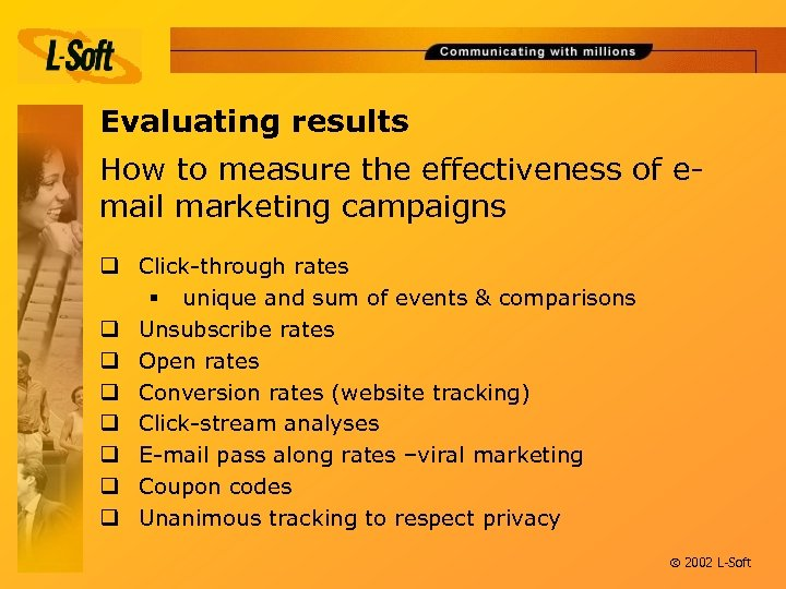 Evaluating results How to measure the effectiveness of email marketing campaigns q Click-through rates