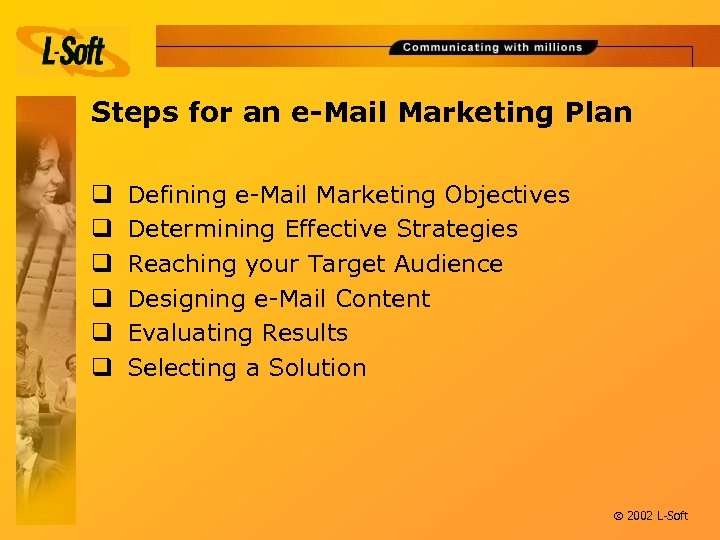 Steps for an e-Mail Marketing Plan q q q Defining e-Mail Marketing Objectives Determining