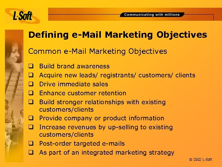 Defining e-Mail Marketing Objectives Common e-Mail Marketing Objectives q q q q q Build