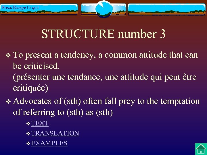 Press Escape to quit STRUCTURE number 3 v To present a tendency, a common