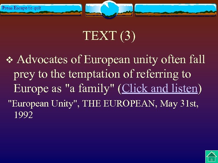 Press Escape to quit TEXT (3) Advocates of European unity often fall prey to