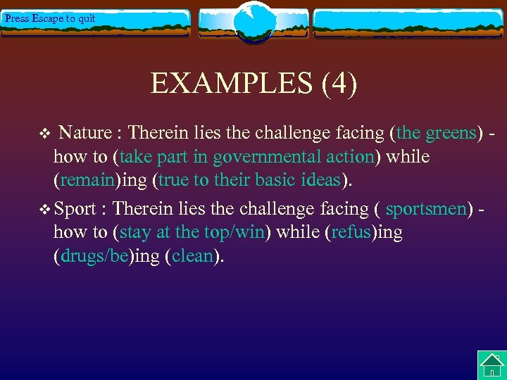 Press Escape to quit EXAMPLES (4) Nature : Therein lies the challenge facing (the