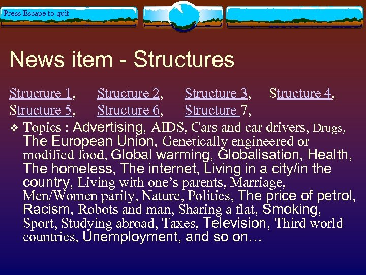 Press Escape to quit News item - Structures Structure 1, Structure 2, Structure 3,