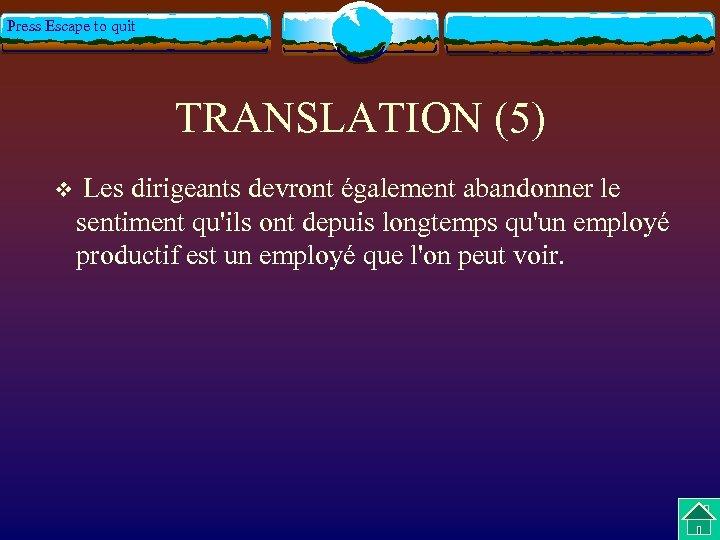 Press Escape to quit TRANSLATION (5) v Les dirigeants devront également abandonner le sentiment