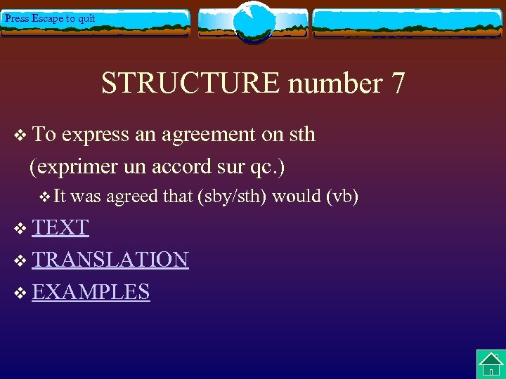 Press Escape to quit STRUCTURE number 7 v To express an agreement on sth