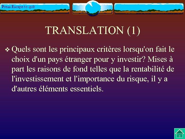 Press Escape to quit TRANSLATION (1) v Quels sont les principaux critères lorsqu'on fait