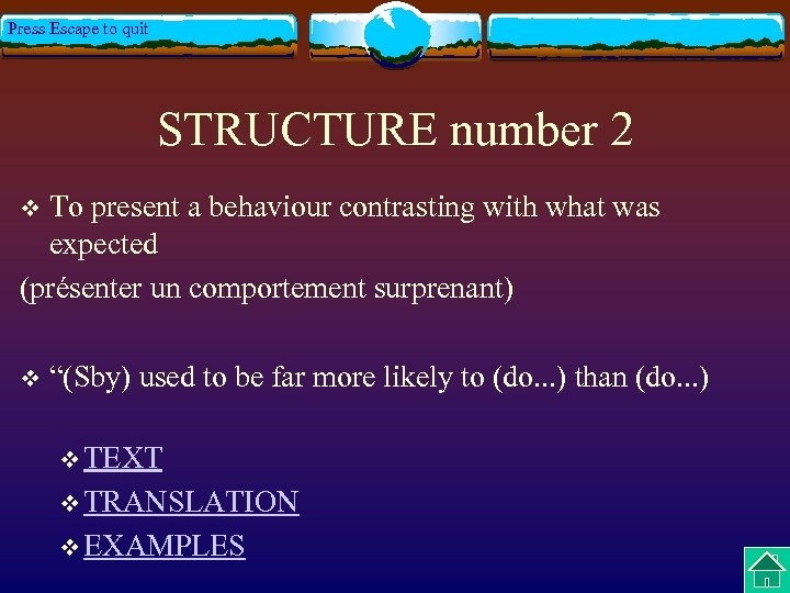 Press Escape to quit STRUCTURE number 2 To present a behaviour contrasting with what