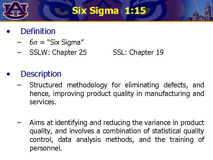 "Six Sigma 1: 15 • Definition – – • 6 = ""Six Sigma"" SSLW:"