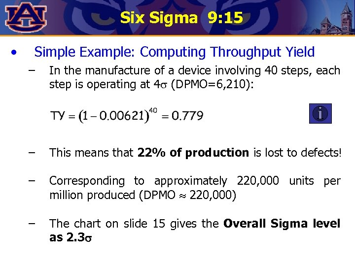 Six Sigma 9: 15 • Simple Example: Computing Throughput Yield – In the manufacture