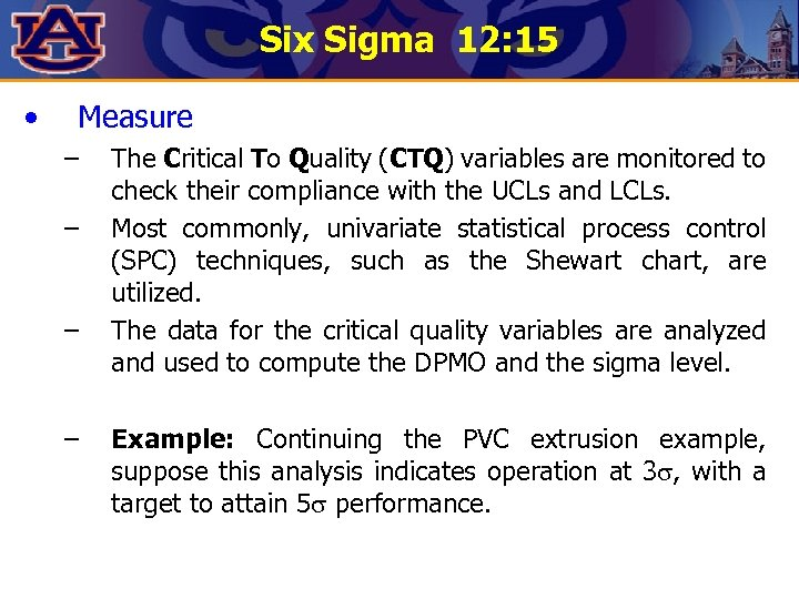 Six Sigma 12: 15 • Measure – – The Critical To Quality (CTQ) variables