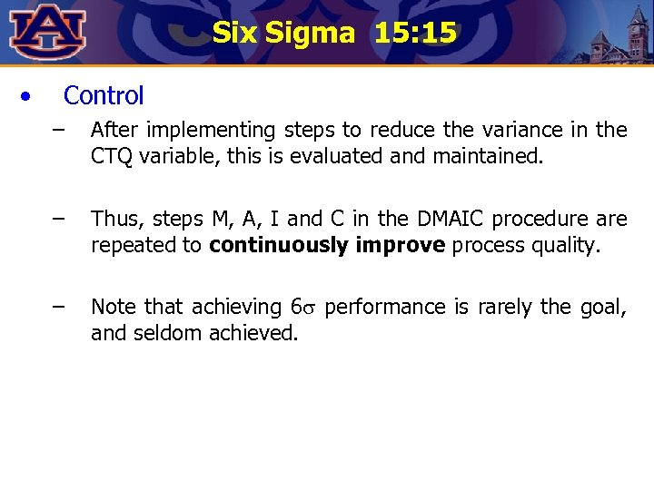 Six Sigma 15: 15 • Control – After implementing steps to reduce the variance
