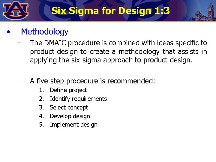 Six Sigma for Design 1: 3 • Methodology – The DMAIC procedure is combined