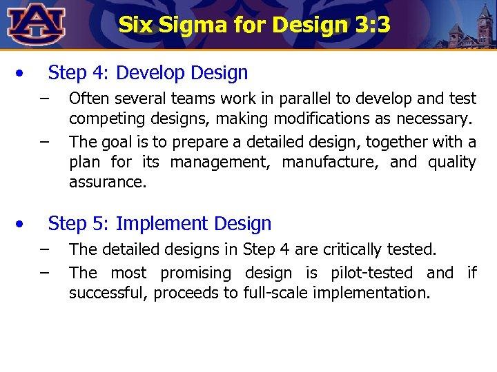 Six Sigma for Design 3: 3 • Step 4: Develop Design – – •