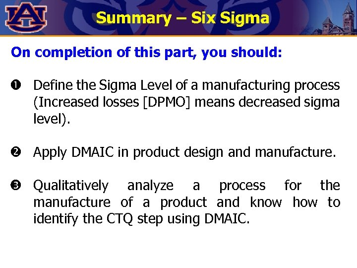 Summary – Six Sigma On completion of this part, you should: Define the Sigma