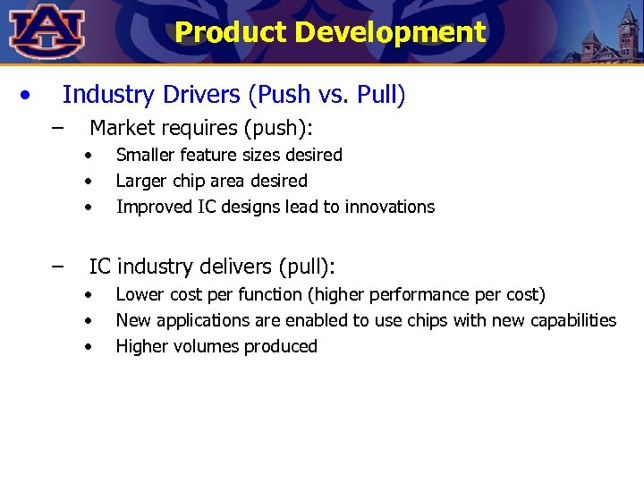 Product Development • Industry Drivers (Push vs. Pull) – Market requires (push): • •