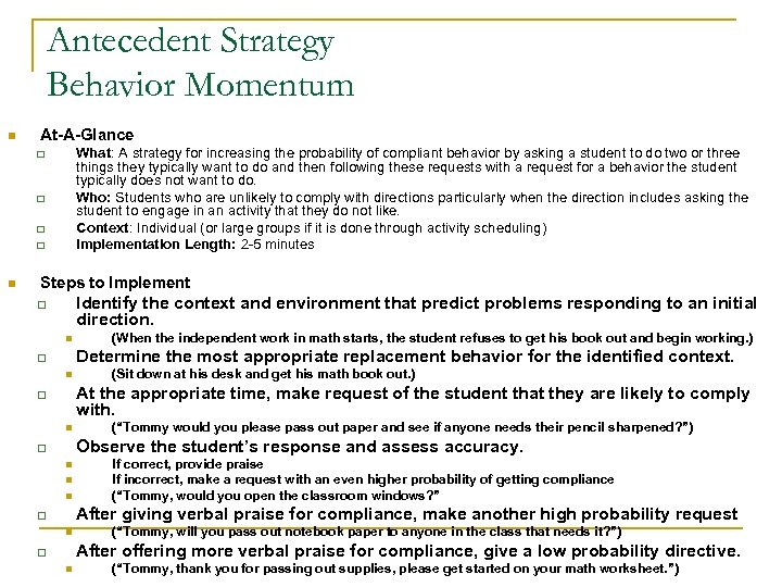 Antecedent Strategy Behavior Momentum n At-A-Glance What: A strategy for increasing the probability of