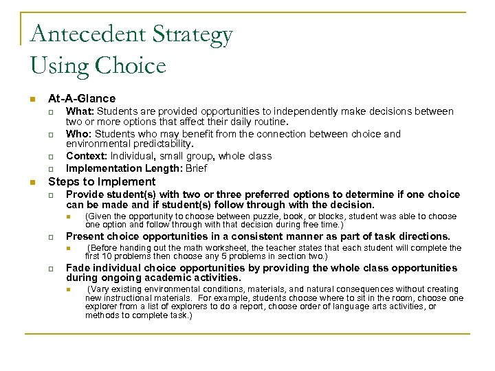 Antecedent Strategy Using Choice n At-A-Glance q q n What: Students are provided opportunities