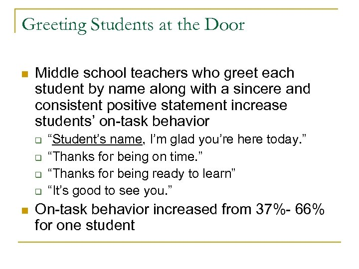 Greeting Students at the Door n Middle school teachers who greet each student by