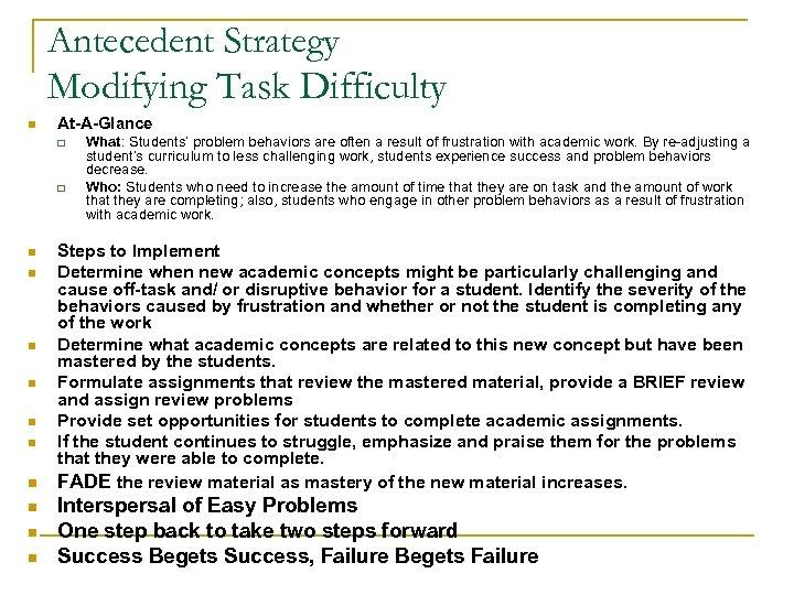 Antecedent Strategy Modifying Task Difficulty n At-A-Glance q q n n n n n