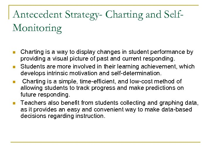 Antecedent Strategy- Charting and Self. Monitoring n n Charting is a way to display